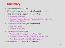 49 summary why numerical methods finite difference formulation of diffeial equations one dimensional steady heat conduction boundary conditions