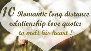 15 Romantic Long Distance Relationship Love Quotes To Melt His Heart