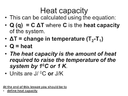 heat capacity this can be calculated using the equation