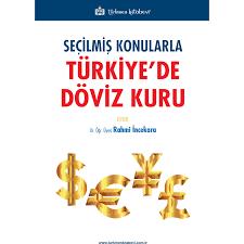 Seçilmiş Konularla Türkiye'de Döviz Kuru - Rahmi Incekara Kitabı