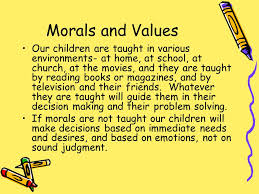 morality and values in schools definition of morals morals are  morals and values our children are taught in various environments  at home at school