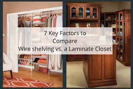 7 key factors to compare wire shelving to a laminate closet system from innovate home org