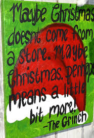 the grinch quotes maybe christmas doesn t come from a store. Contemporary Doesn For The Grinch Quotes Maybe Christmas Doesn T Come From A Store M
