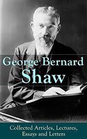 george bernard shaw collected articles lectures essays and george bernard shaw collected articles lectures essays and letters thoughts and studies