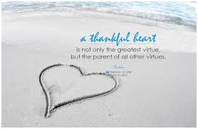 a thankful heart is not only the greatest virtue but the flickr