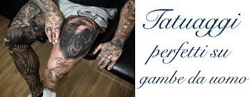 Tatuaggio Per Gamba Uomo Idee Scritte Foto Disegni Per Il Tuo Tattoo