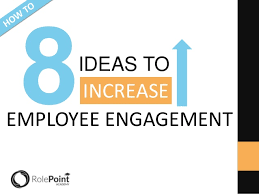 8 Ideas To Increase Employee Engagement
