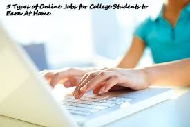 types of online jobs for college students to earn money 5 legitimate online jobs for college students to earn at home