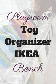 Ikea Toy Organizer Playroom Toy Organizer Ikea Bench The Organized Mama