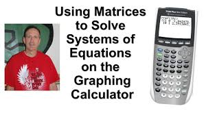 using matrices to solve systems of equations ti84 plus graphing calculator you