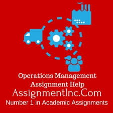 operations management assignment help and homework help operations management assignment help