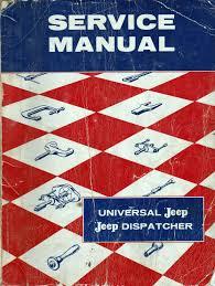 jeep willys service manual models dj3a cj2a cj3a cj3b cj5 cj6 jeep service manual