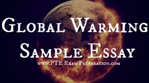 pte causes solutions essay archives pte exam preparation pte ielts global warming sample essay causes effects solutions