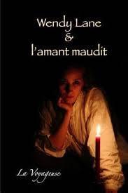 Wendy Lane & L'Amant Maudit by La Voyageuse