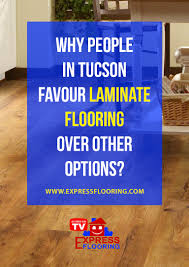 why people in tucson favour laminate flooring over other options