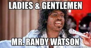 Ladies & Gentlemen Mr. Randy Watson - randy watson | Meme Generator