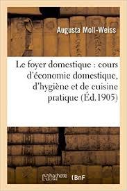 Le Foyer Domestique Cours D Economie Domestique D Hygiene Et De