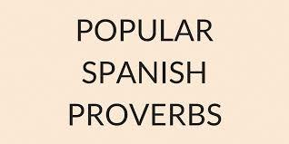 por spanish proverbs