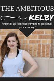 interview the ambitious kelby how would you describe yourself in three words
