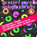 Oh Happy Days + More Smash Hits