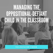 working with oppositional defiant students oppositional defiant child
