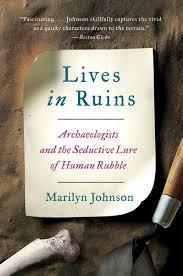 Lives in Ruins eBook by Marilyn Johnson - 9780062127228 | Rakuten Kobo  United States