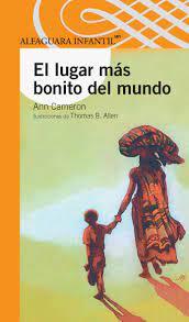 El Lugar Mas Bonito Del Mundo Serie Naranja Spanish Edition Ann Cameron Juan Ramon Alonso 9789681904029 Books