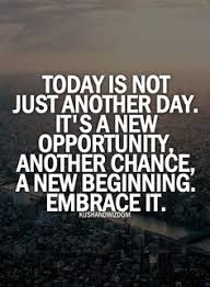 New Opportunity Quotes on Pinterest | New Day Quotes, New Start ...