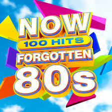 Now 100 Hits Forgotten 80s Now Thats What I Call Music
