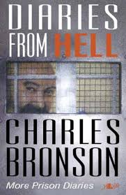 Diaries From Hell Charles Bronson My Prison Diaries