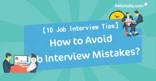 10 Job Interview Tips How To Avoid Job Interview Mistakes