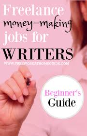 writing opportunities online lance money making jobs for online writers beginner s guide