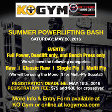 Ko Gym Summer Powerlifting Bash Ko Gym Serious Physical