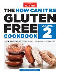 American Test Kitchen Free The How Can It Be Gluten Free Cookbook A Test Kitchen Handbook