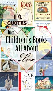 Love Book Quotes 100 Quotes from Children's Books All About Love This West Coast Mommy 94