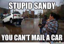 Sandy Memes. Best Collection of Funny Sandy Pictures via Relatably.com