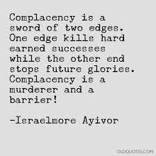 Complacency Quotes Amazing 48 Complacency Quotes Image Quotes Old Quotes
