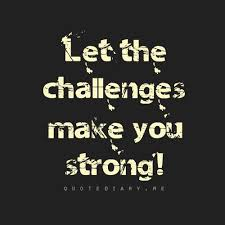 Let the challenges make you strong Inspirational Quotes IMG Mesmerizing Challenges Make Us Strong