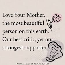 Love Your Mother The Most Beautiful Person On This Earth Our Best Classy Imes You Mom