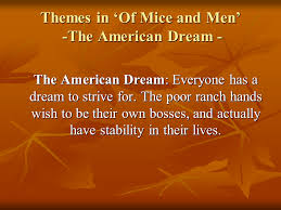 of mice and men themes the american dream presentation english of mice and men themes the american dream