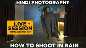 how to shoot in the rain dslr hindi photography tip gmax studios live