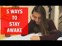 best ways to stay awake 5 ways to stay awake youtube