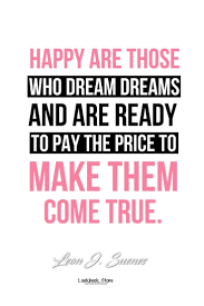 Inspirational Quotes About Making Dreams Come True Best of Pic Inspirational Quotes Making Dreams Come True Best 24 Dreams