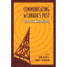 communicating in s past essays in media history bonin  communicating in s past essays in media history edited by gene allen daniel j robinson university of toronto press 2009 272 pp