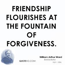 Quotes About Friendship And Forgiveness William Arthur Ward Forgiveness Quotes QuoteHD 14