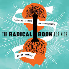 The Radical Book For Kids Exploring The Roots And Shoots Of