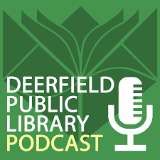 The Deerfield Public Library Podcast