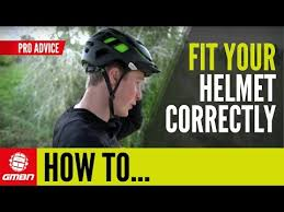 How To Fit Your Helmet Correctly Mountain Bike Skills