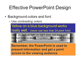 what makes a good powerpoint design a training tool for teachers effective powerpoint design background colors and font use contrasting colors yellow on a blue background