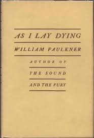 the best as i lay dying ideas william faulkner william faulkner as i lay dying jonathan cape and harrison smith new york 1930